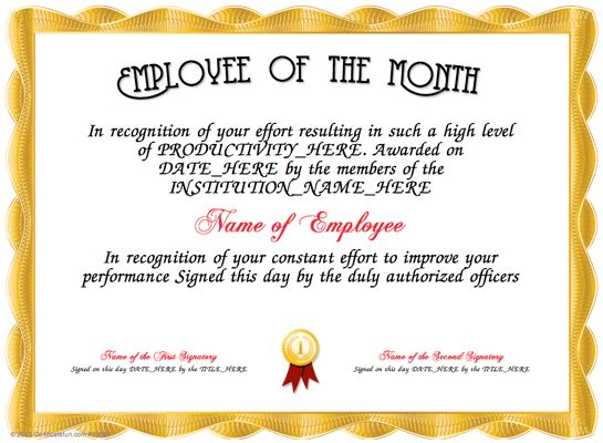 Employee of the Month - Here is our free Certificate for your Employee of the Month for you to customize. Make your own printable Employee of the Month that you can use to give to a person, who has stood out from the crowd in the past month. http://www.certificatefun.com/certificates/awards/employee_of_the_month