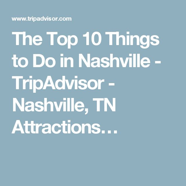 The Top 10 Things to Do in Nashville - TripAdvisor - Nashville, TN Attractions…