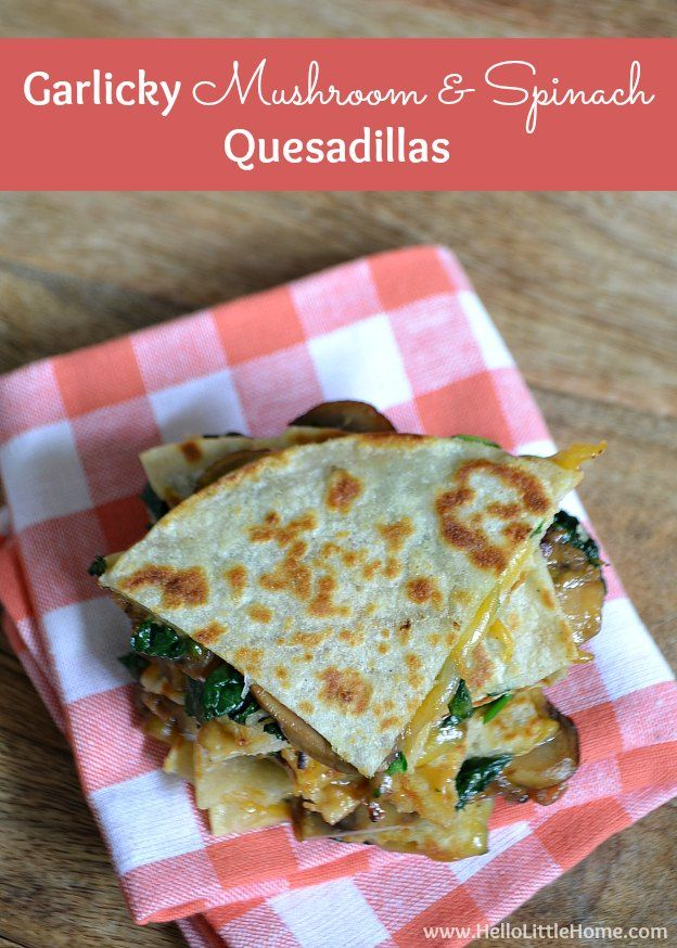 Treat yourself to these Garlicky Mushroom and Spinach Quesadillas! They're the perfect treat for Cinco de Mayo or any occassion! | Hello Little Home #Mexican #Vegetarian #CincodeMayo