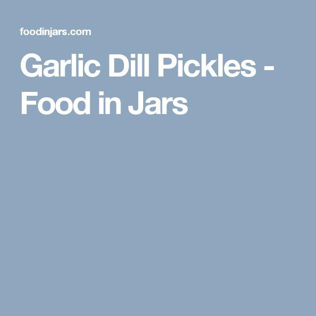 Garlic Dill Pickles - Food in Jars