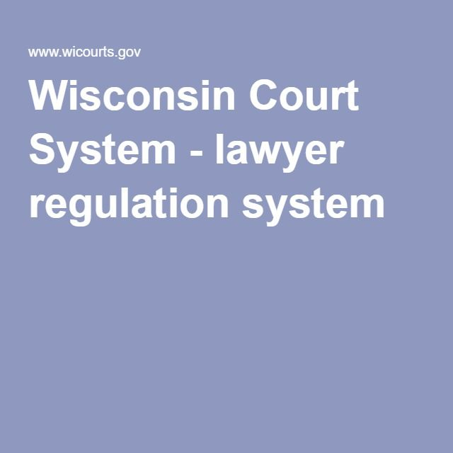 Wisconsin Court System - lawyer regulation system