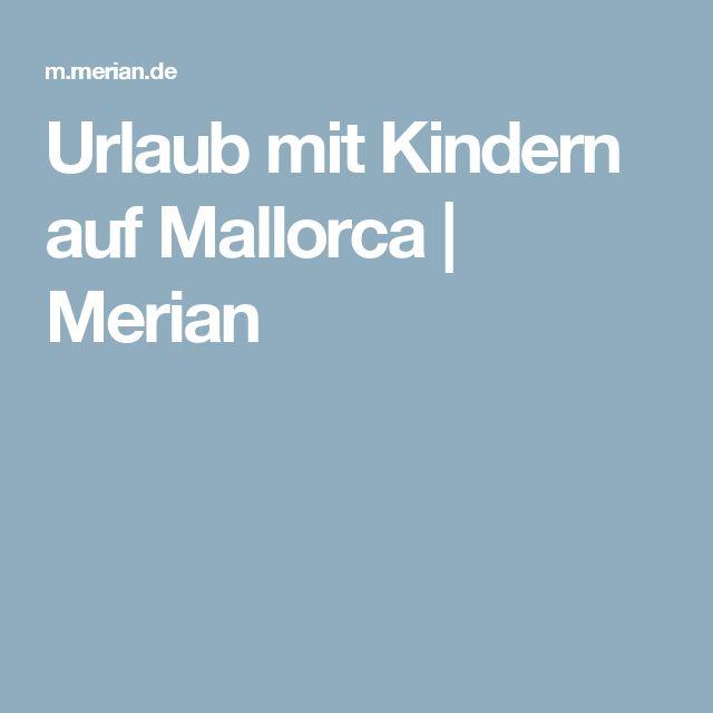 Urlaub mit Kindern auf Mallorca   Merian