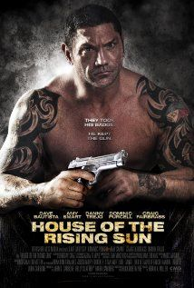 House of the Rising Sun - Why did I watch this!? Damn you Dave Bautista!