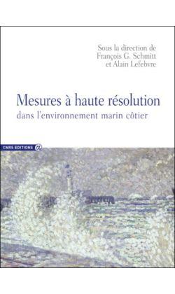 Mesures à haute résolution dans l'environnement marin côtier / sous la direction de François G. Schmitt et Alain Lefebvre. CNRS éditions, 2016. Liliad, cote 551.45 MES,  https://lilliad-primo.hosted.exlibrisgroup.com:443/33BUBLIL_VU1:default_scope:33BUBLIL_ALEPH000642113