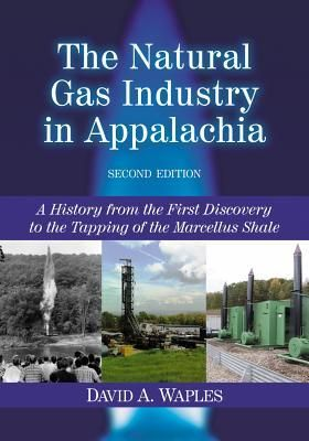 25 best energy trade images on pinterest oil and gas energy the natural gas industry in appalachia a history from the first discovery to the tapping fandeluxe Image collections