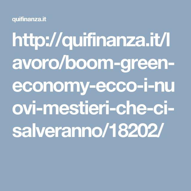 http://quifinanza.it/lavoro/boom-green-economy-ecco-i-nuovi-mestieri-che-ci-salveranno/18202/