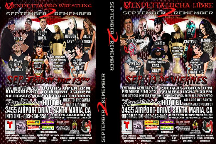 September to Remember 2013 Friday, September 13 Radisson Hotel Santa Maria  Featuring the Third-Annual Luna Vachon Memorial Battle Royal.  Tickets available at www.vendettaprowrestling.com