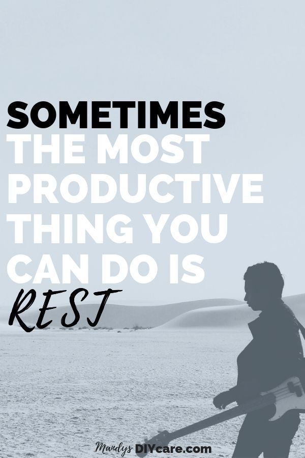 Balancing Productivity Burnout With Rest Mandy S Diy Care Relax Quotes Rest Quotes Health Quotes
