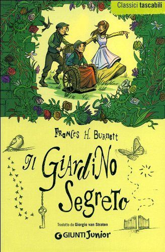 Il giardino segreto - Frances H. Burnett: il mio libro preferito da piccola