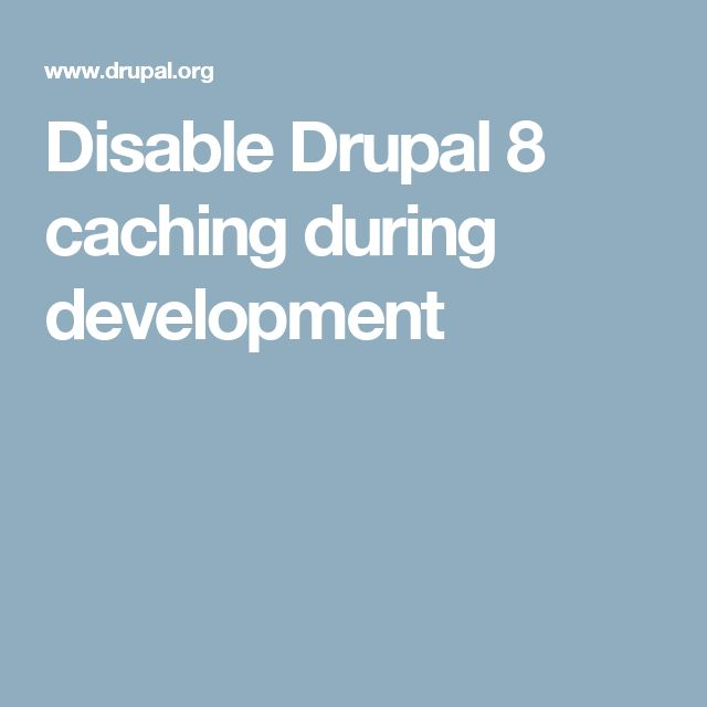 Disable Drupal 8 caching during development