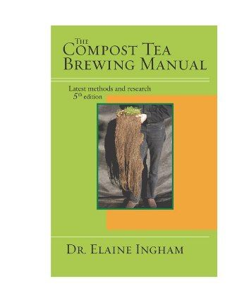 Compost Tea Brewing Manual (5th edition) by Dr. Elaine Ingham Price : AU$66.00 (inc GST) AU$60.00 (exc GST)