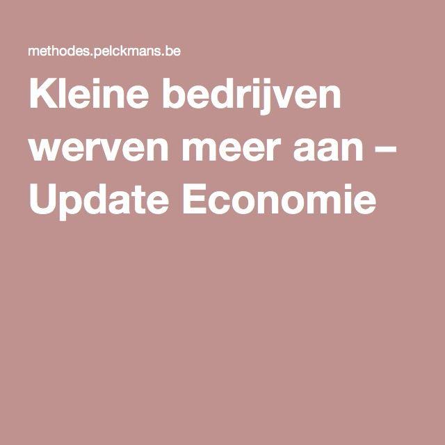 Kleine bedrijven werven meer aan – Update Economie