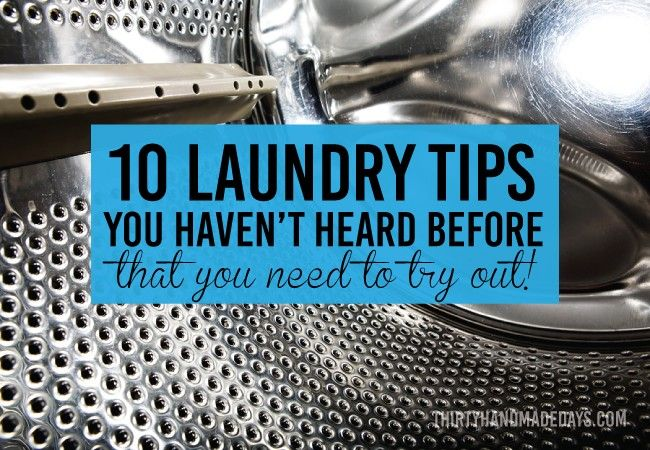 10 Laundry Tips You Haven't Heard Before...but need to try out! | Tips for getting out stains, unshringing shirts, and skipping the ironing! | www.thirtyhandmadedays.com
