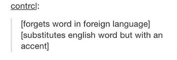 Srsly, I wasn't the only one who did that in French last year. And none of us was a native English speaker