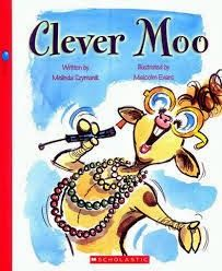 Carole's Chatter: Clever Moo by Melinda Szymanik