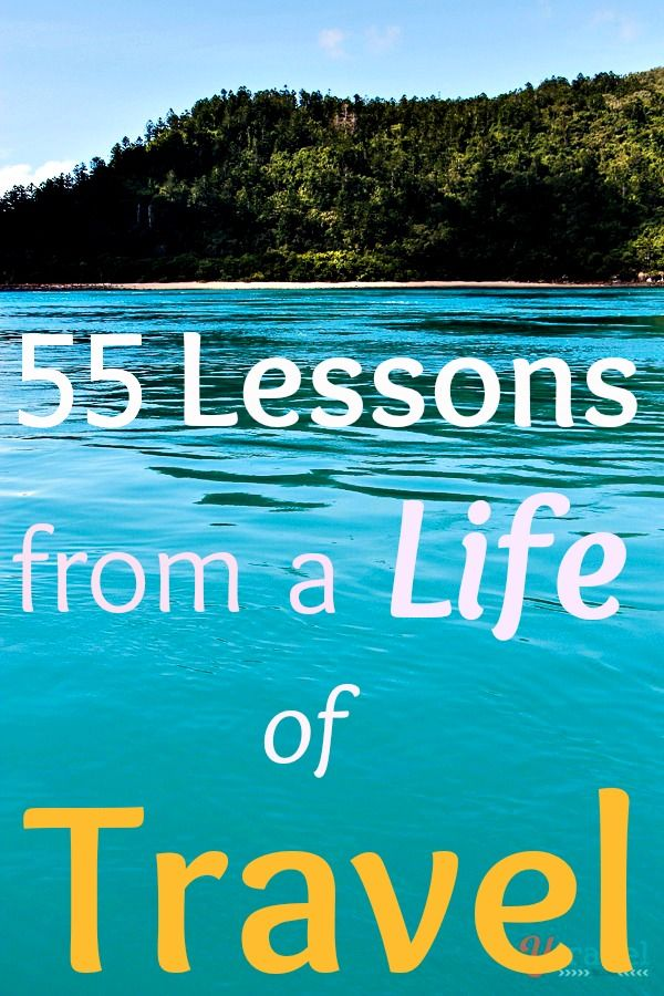 55 Lessons from a Life of Travel