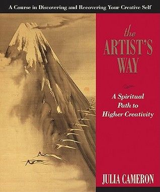Book Review: The Artist's Way:  A Spiritual Path to Higher Creativity by Julia Cameron