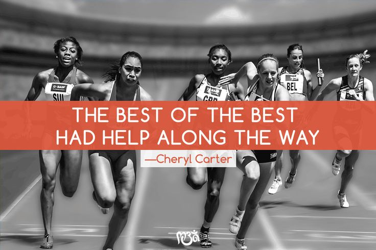 """The best of the best had help along the way."" Cheryl Carter  http://mindbodyalign.com/connect-with-a-mentor/"