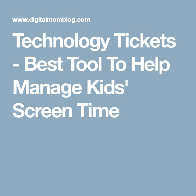 Technology Tickets - Best Tool To Help Manage Kids' Screen Time