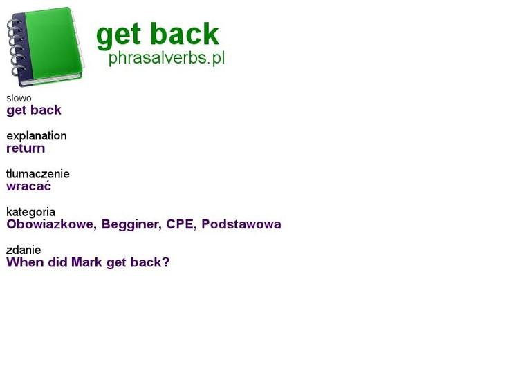#phrasalverbs.pl, word: #get back, explanation: return, translation: wracać