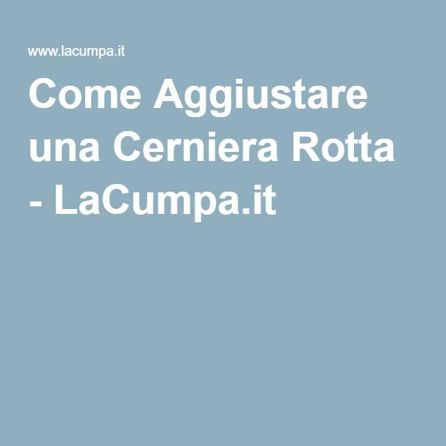 Come Aggiustare una Cerniera Rotta - LaCumpa.it