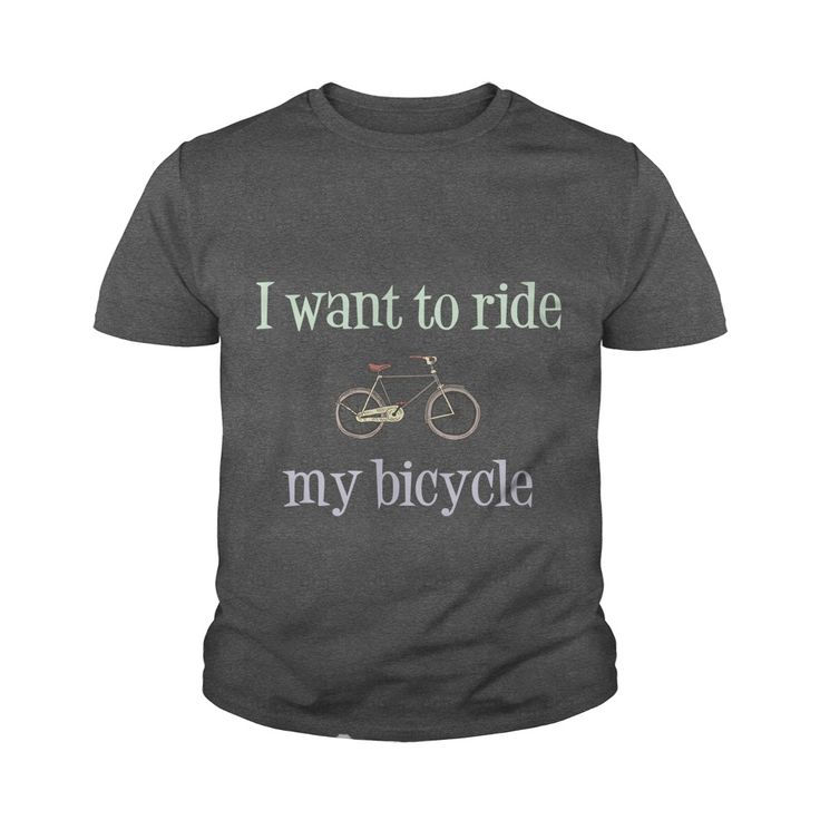 I want to ride my bicycle Funny Youth Tee - https://www.sunfrog.com/117911030-527200838.html?68704