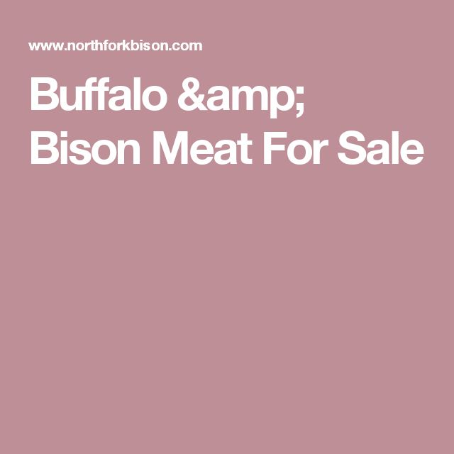 Buffalo & Bison Meat For Sale