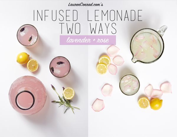 ... Infused Lemonade Two Ways Lavender Infused Lemonade & Rose Infused