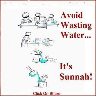 Avoid wasting water. Its Sunnah! Islam