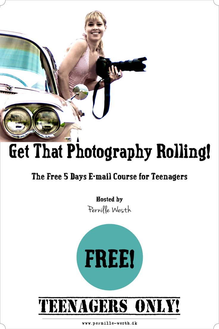 Photography for Teenagers! Free photo e-mail course.