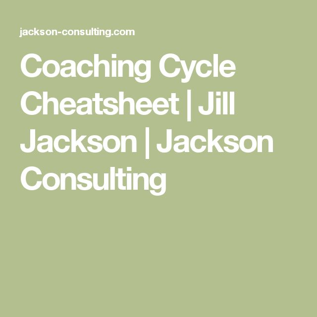 Coaching Cycle Cheatsheet | Jill Jackson | Jackson Consulting