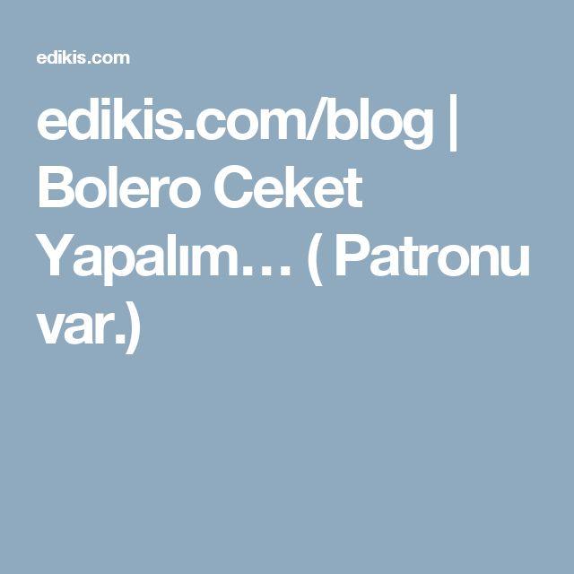 edikis.com/blog | Bolero Ceket Yapalım… ( Patronu var.)