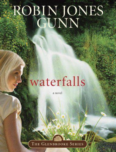 Waterfalls: Book 6 in the Glenbrooke Series by Robin Jones Gunn