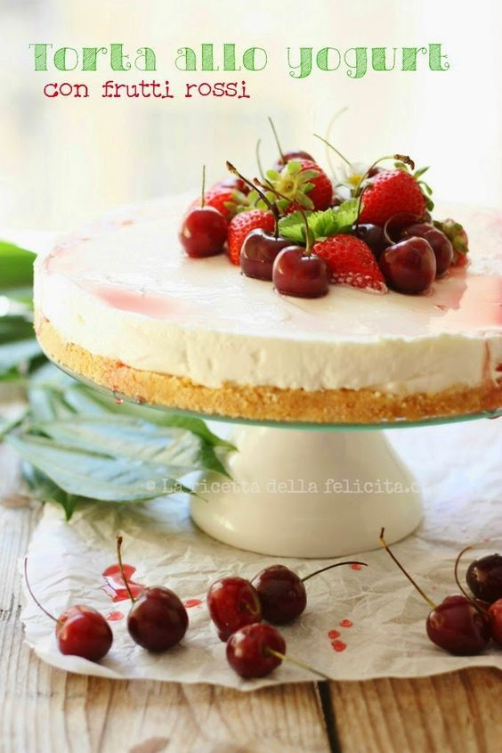 La ricetta della felicità: Torta freschissima allo yogurt e frutti rossi, senza forno, senza glutine!