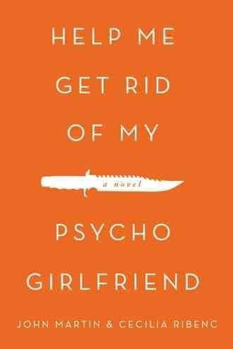 Help Me Get Rid of My Psycho Girlfriend