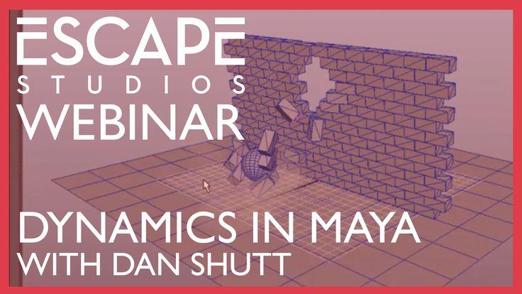 Dynamics in Maya - Escape Studios Webinar with Dan Shutt