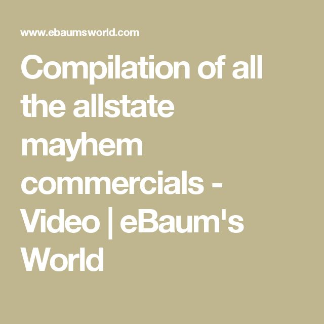 Compilation of all the allstate mayhem commercials - Video | eBaum's World