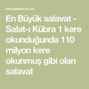 En Büyük salavat - Salat-ı Kübra 1 kere okunduğunda 110 milyon kere okunmuş gibi olan salavat