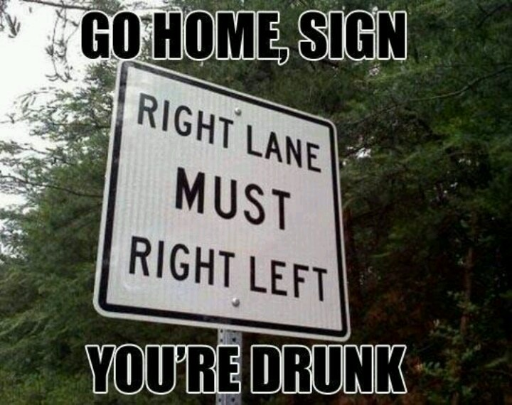 5af9689abb5f4a19436a305d70eff84e home signs lane 17 best go home, you're drunk images on pinterest funny stuff,Go Home Bessie You Re Drunk Meme