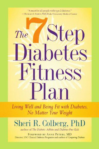 The 7 Step Diabetes Fitness Plan: Living Well and Being Fit with Diabetes, No Matter Your Weight (Marlowe Diabetes Library)