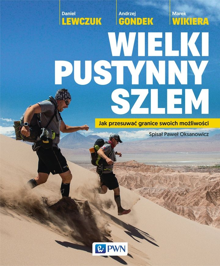 """Daniel Lewczuk, Andrzej Gondek, Marek Wikiera """"Wielki pustynny szlem"""""""