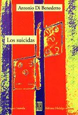 DESDE LA CIUDAD SIN CINES: Los suicidas, por Antonio Di Benedetto