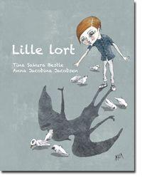 Lille lort - Tina Sakura Bestle (tekst) og Anna Jacobina Jacobsen (ill.) - Forlaget Alfa