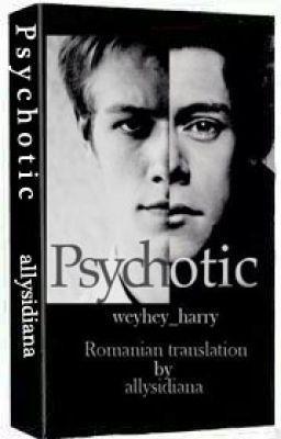 """Citește """"Psychotic-Romana - Capitolul 1"""""""