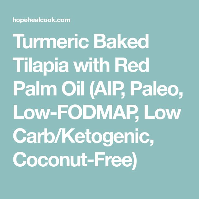 Turmeric Baked Tilapia with Red Palm Oil (AIP, Paleo, Low-FODMAP, Low Carb/Ketogenic, Coconut-Free)