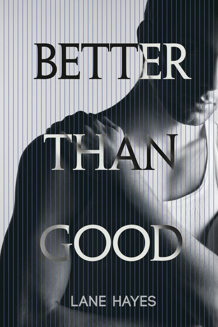 Better Than Good by Lane Hayes. Matt Sullivan understands labels: law student, athlete, heterosexual. He has goals: graduate and begin his career in law. One fateful night, Matt tags along with his gay roommate to a dance club and everything changes. Matt finds himself attracted to the most beautiful man he's ever seen. All labels go flying out the window. Aaron Mendez doesn't believe in labels, and he's leery of straight curious men. He makes it clear that he'll hide his fabulous light…