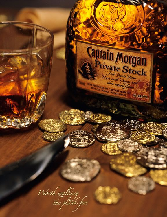 Captain Morgan be a fine rum!  Worth walkin' the plank fer!  Harr, harr!  Pirates!