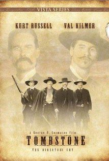 Tombstone : Probably the best version of Wyatt Earp. The Kevin Costner one is also good, but somehow Kurt Russell and Val Kilmer take this to a whole new level.