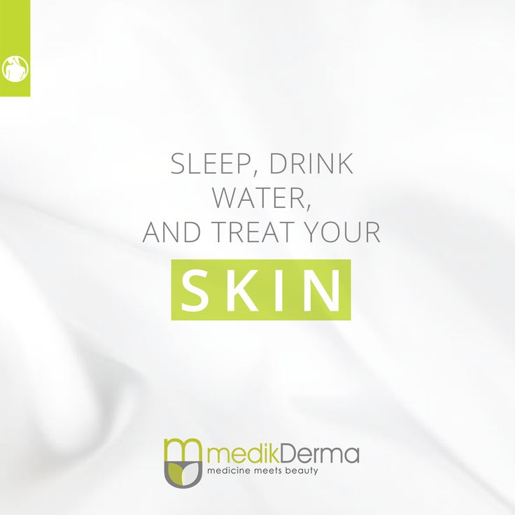 SLEEP, DRINK WATER, AND TREAT YOUR SKIN -Georgia Lousie