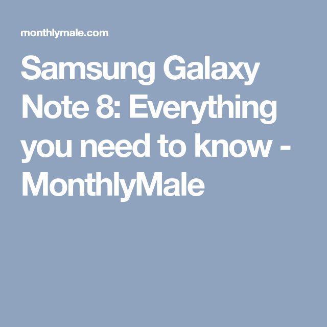 Samsung Galaxy Note 8: Everything you need to know - MonthlyMale